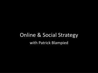 Online & Social Strategy