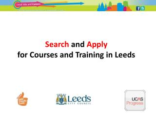 Search  and  Apply  for Courses and Training in Leeds