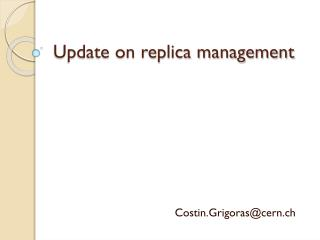 Update on replica management