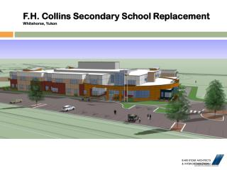 F.H.  Collins Secondary School Replacement Whitehorse, Yukon