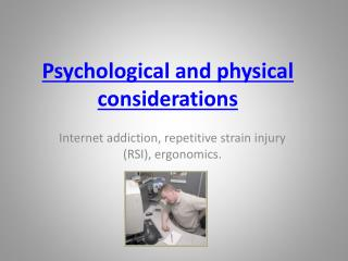 Psychological and physical considerations