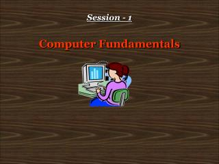 Session - 1 Computer Fundamentals
