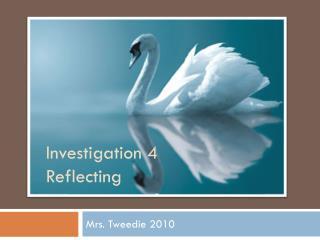 Investigation 4 Reflecting