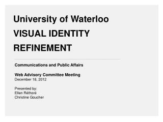 University of Waterloo VISUAL IDENTITY REFINEMENT