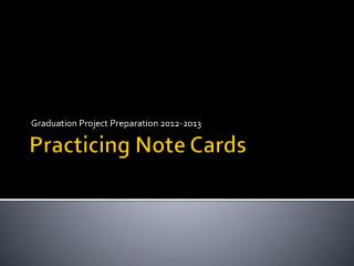 Practicing  Note Cards