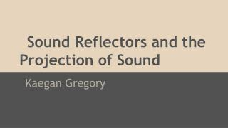 Sound Reflectors and the Projection of Sound