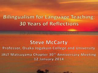 Bilingualism for Language Teaching: 30 Years of Reflections