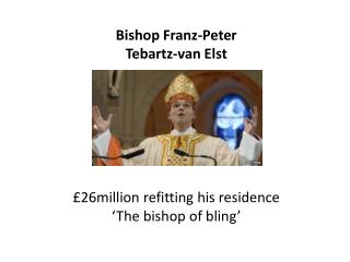 Bishop Franz-Peter  Tebartz -van  Elst
