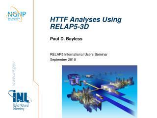 HTTF Analyses Using RELAP5-3D