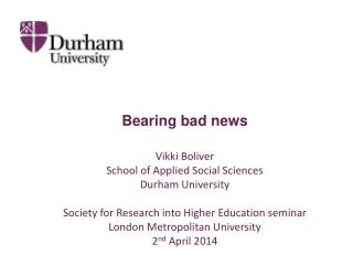 Bearing bad news Vikki Boliver School of Applied Social Sciences Durham University