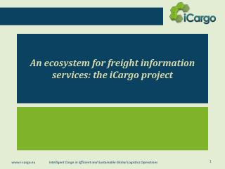 An  ecosystem  for  freight  information  services : the iCargo  project