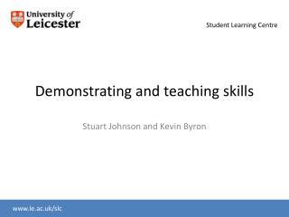 Demonstrating and teaching skills