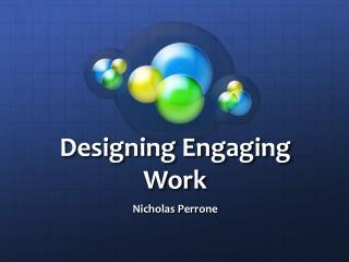 Designing Engaging Work