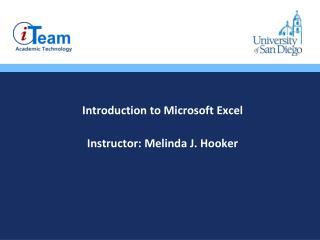 Introduction to Microsoft Excel Instructor :  Melinda J. Hooker