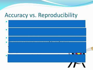 Accuracy vs. Reproducibility