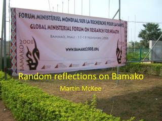 Random reflections on Bamako