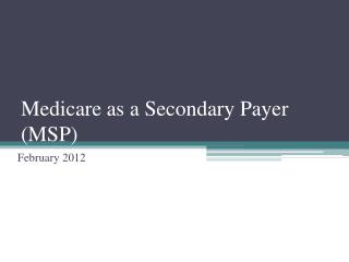 Medicare as a Secondary Payer (MSP)