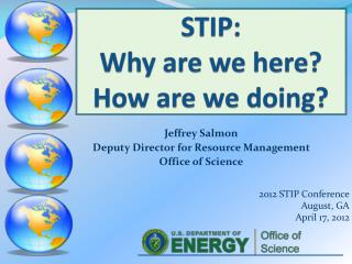 STIP:   Why are we here?   How are we doing?