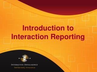 Introduction to Interaction Reporting