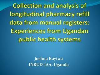 Joshua  Kayiwa INRUD-IAA, Uganda
