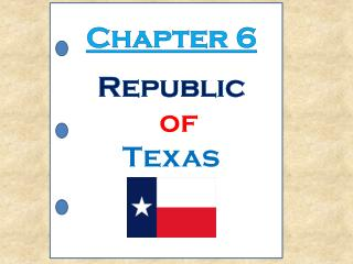 Chapter 6 Republic of Texas