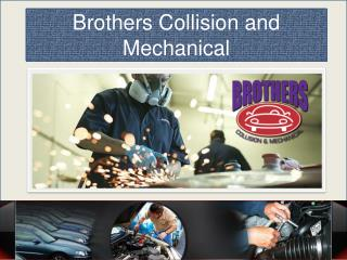 Brothers Collision-Automotive Maintenance Shop in Rochester