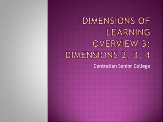 Dimensions of Learning Overview 3: Dimensions 2, 3, 4