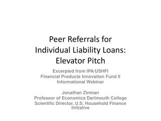 Peer  Referrals for  Individual Liability Loans: Elevator Pitch