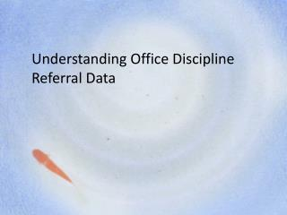 Understanding Office Discipline Referral Data
