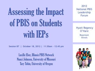 2012  National PBIS Leadership Forum Hyatt Regency  O'Hare Rosemont Illinois