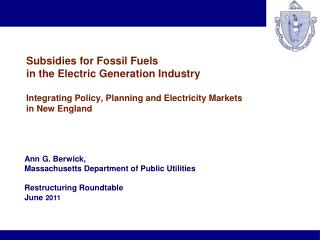 Ann G. Berwick,  Massachusetts Department of Public Utilities Restructuring Roundtable June  2011