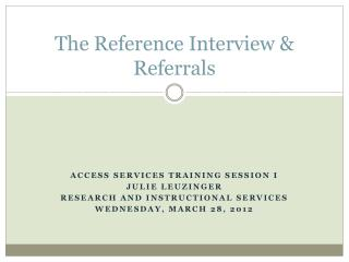 The Reference Interview & Referrals