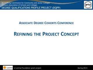 Associate Degree Cohorts Conference Refining the Project Concept