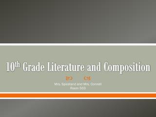 10 th  Grade Literature and Composition