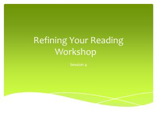 Refining Your Reading Workshop