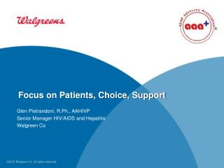 Focus on  Patients, Choice, Support