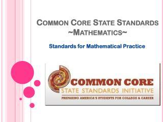 Common Core State Standards ~ Mathematics~
