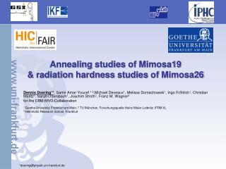Annealing studies of  Mimosa19 &  radiation hardness studies of  Mimosa26