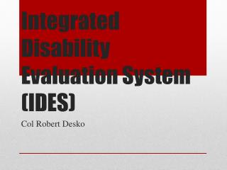 Integrated Disability Evaluation System (IDES)