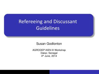 Refereeing and Discussant Guidelines