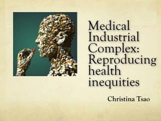 Medical Industrial Complex: Reproducing health inequities