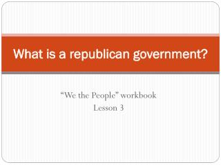 What is a republican government?