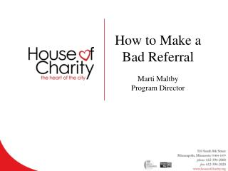 How  to Make a  Bad Referral Marti  Maltby Program Director