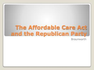 The Affordable Care Act and the Republican Party