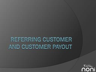 Referring Customer and Customer Payout