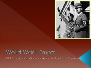 World War II Erupts