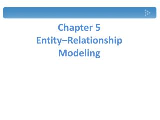 Chapter 5 Entity–Relationship Modeling