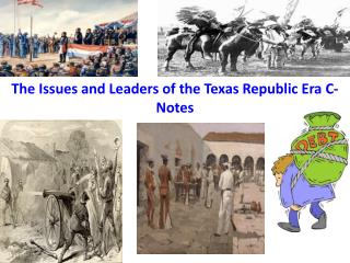 The Issues and Leaders of the Texas Republic Era C-Notes