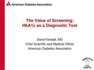 The Value of Screening: HbA1c as a Diagnostic Tool