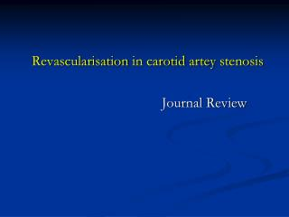 Revascularisation  in carotid  artey stenosis 						Journal Review